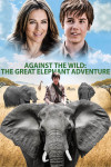 Against The Wild 3 - The Great Elephant Adventure